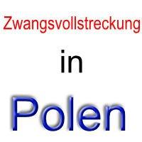 Zwangsvollstreckung aus deutschen Urteilen in Polen