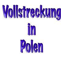 Vollstreckung in Polen aus deutschen Urteilen